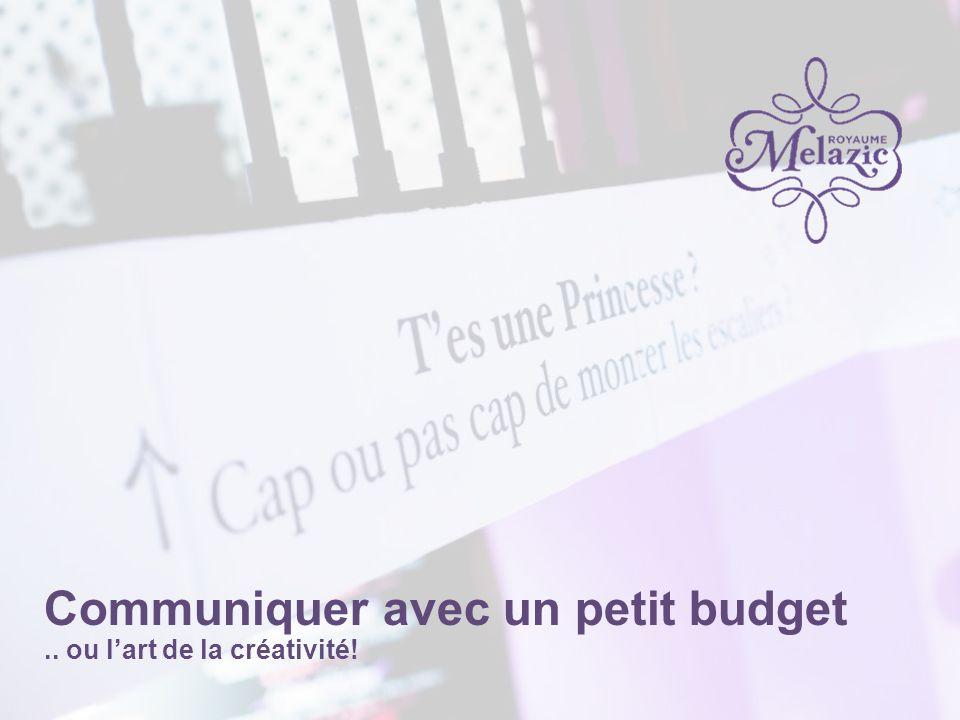 Communiquer avec un petit budget.. ou lart de la créativité!