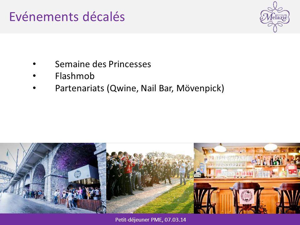 Petit-déjeuner PME, 07.03.14 * Evénements décalés Semaine des Princesses Flashmob Partenariats (Qwine, Nail Bar, Mövenpick)