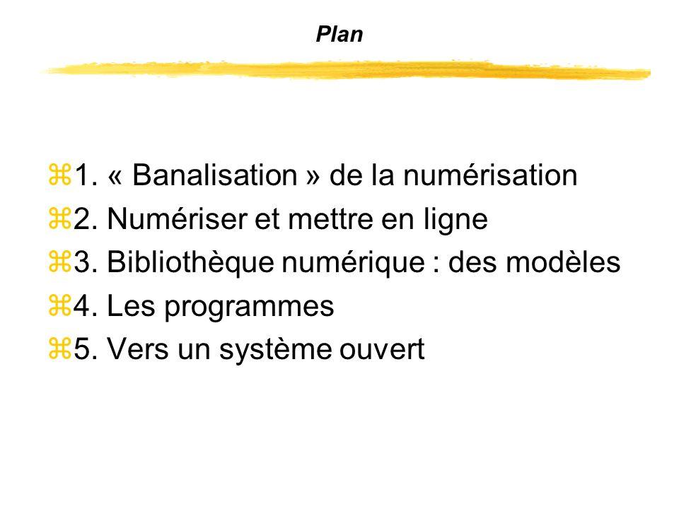 Plan z1. « Banalisation » de la numérisation z2. Numériser et mettre en ligne z3.