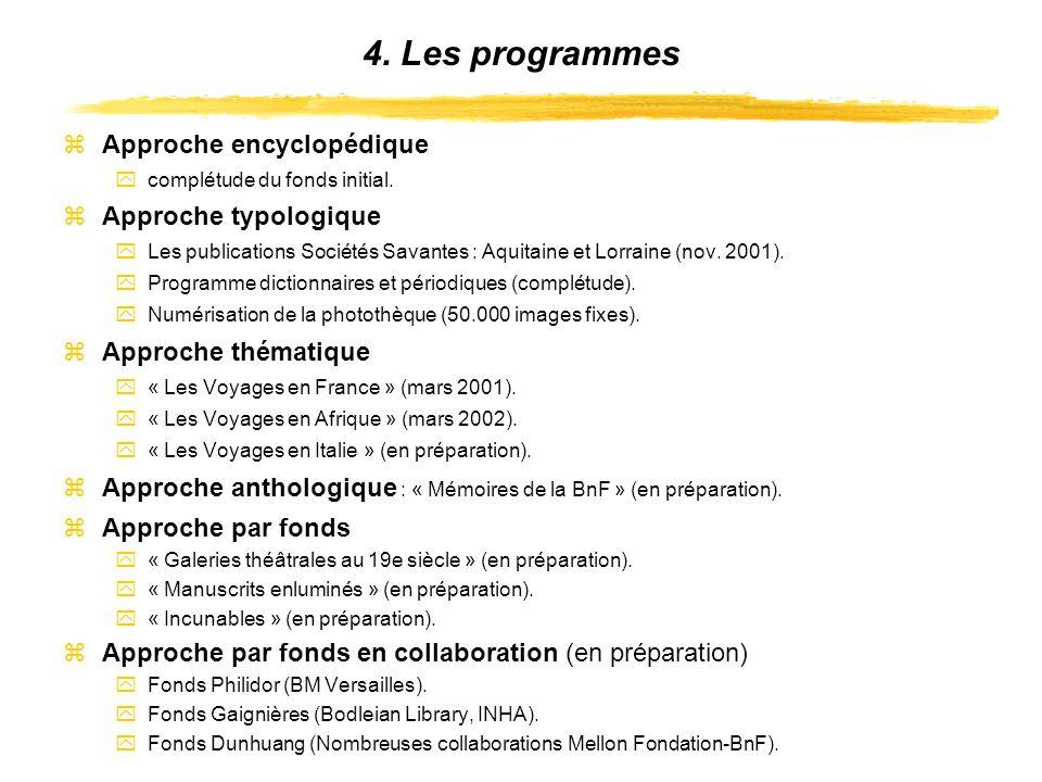 4. Les programmes zApproche encyclopédique ycomplétude du fonds initial.