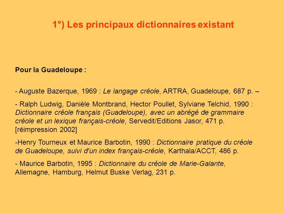 Pour la Guadeloupe : - Auguste Bazerque, 1969 : Le langage créole, ARTRA, Guadeloupe, 687 p.