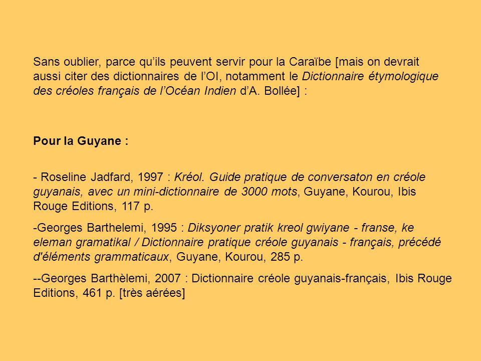 Pour la Guyane : - Roseline Jadfard, 1997 : Kréol.