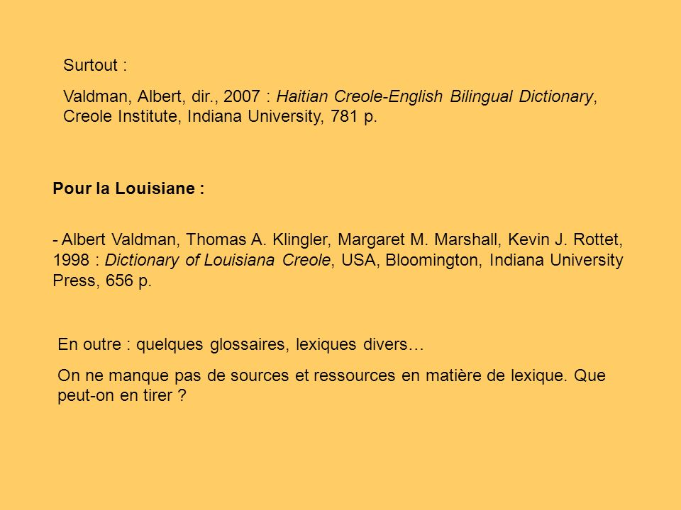Pour la Louisiane : - Albert Valdman, Thomas A.Klingler, Margaret M.