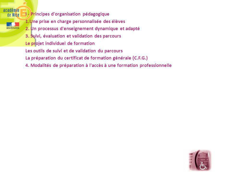 I - Principes d organisation pédagogique 1.Une prise en charge personnalisée des élèves 2.