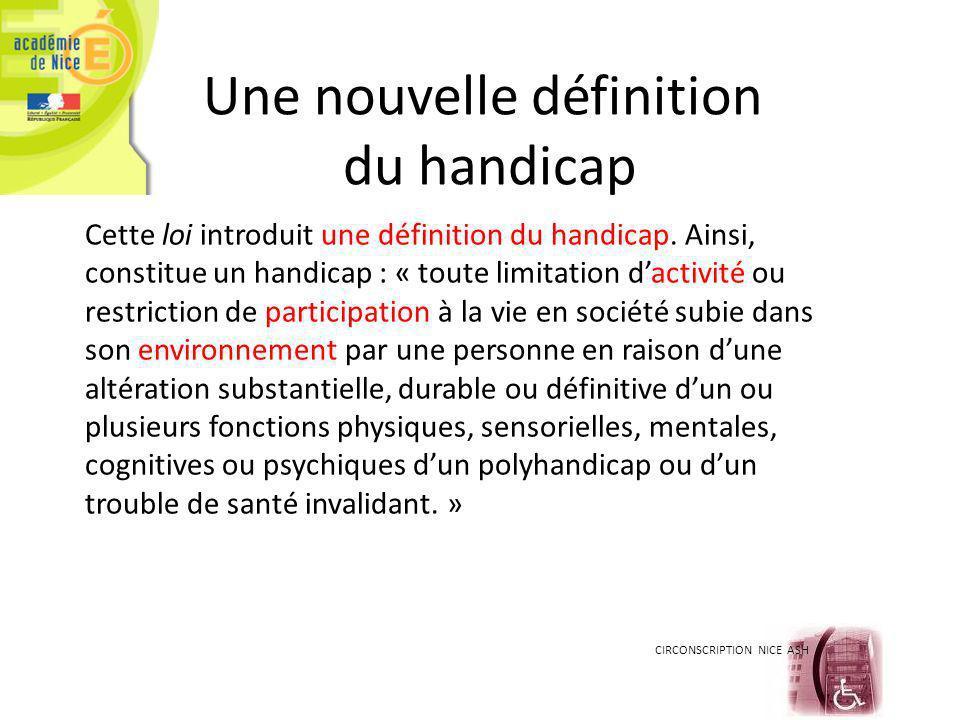 CIRCONSCRIPTION NICE ASH Une nouvelle définition du handicap Cette loi introduit une définition du handicap.