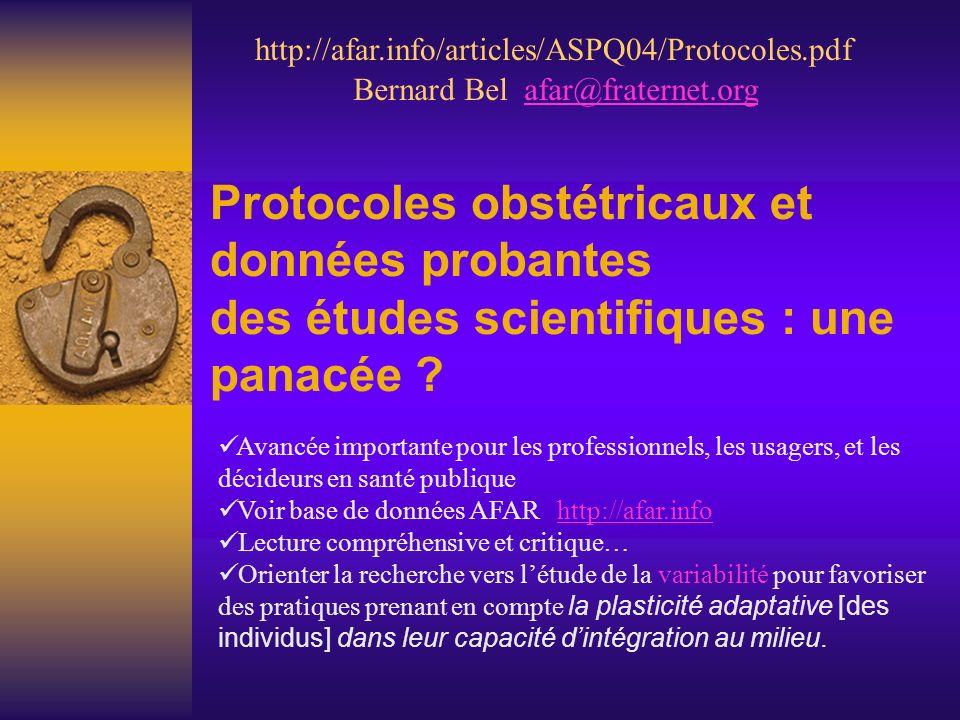 Protocoles obstétricaux et données probantes des études scientifiques : une panacée ? http://afar.info/articles/ASPQ04/Protocoles.pdf Avancée importan