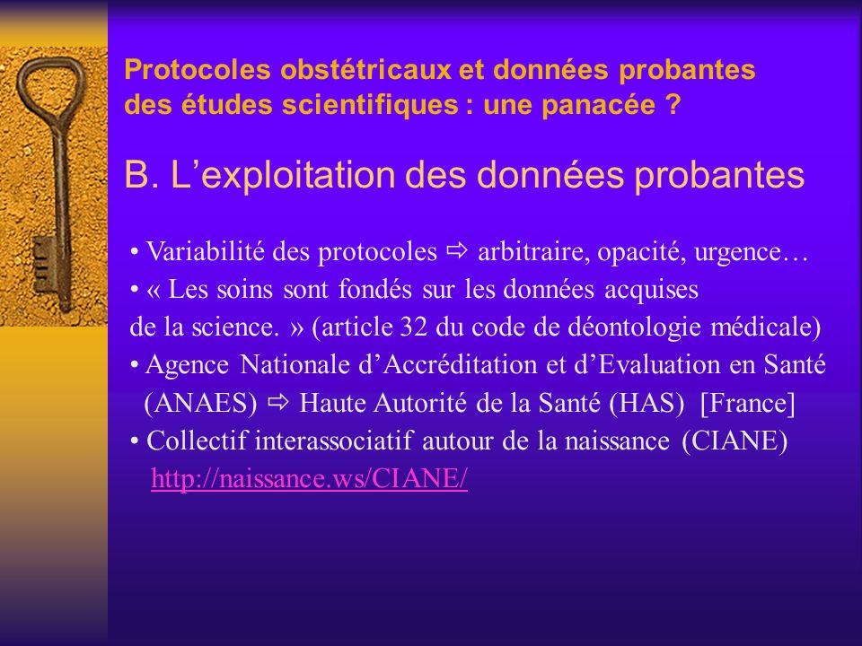 Protocoles obstétricaux et données probantes des études scientifiques : une panacée ? B. Lexploitation des données probantes Variabilité des protocole