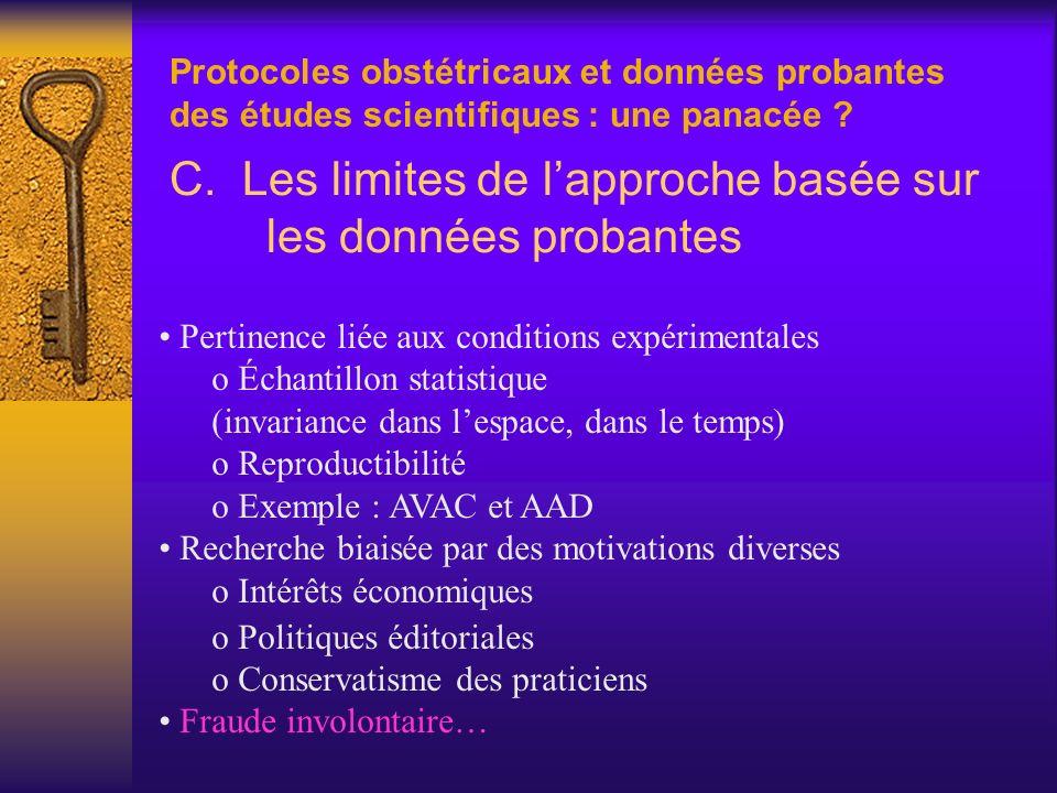 C. Les limites de lapproche basée sur les données probantes Pertinence liée aux conditions expérimentales o Échantillon statistique (invariance dans l
