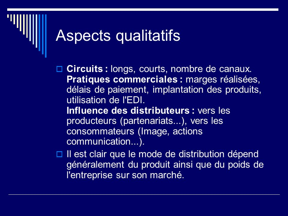 Aspects qualitatifs Circuits : longs, courts, nombre de canaux.