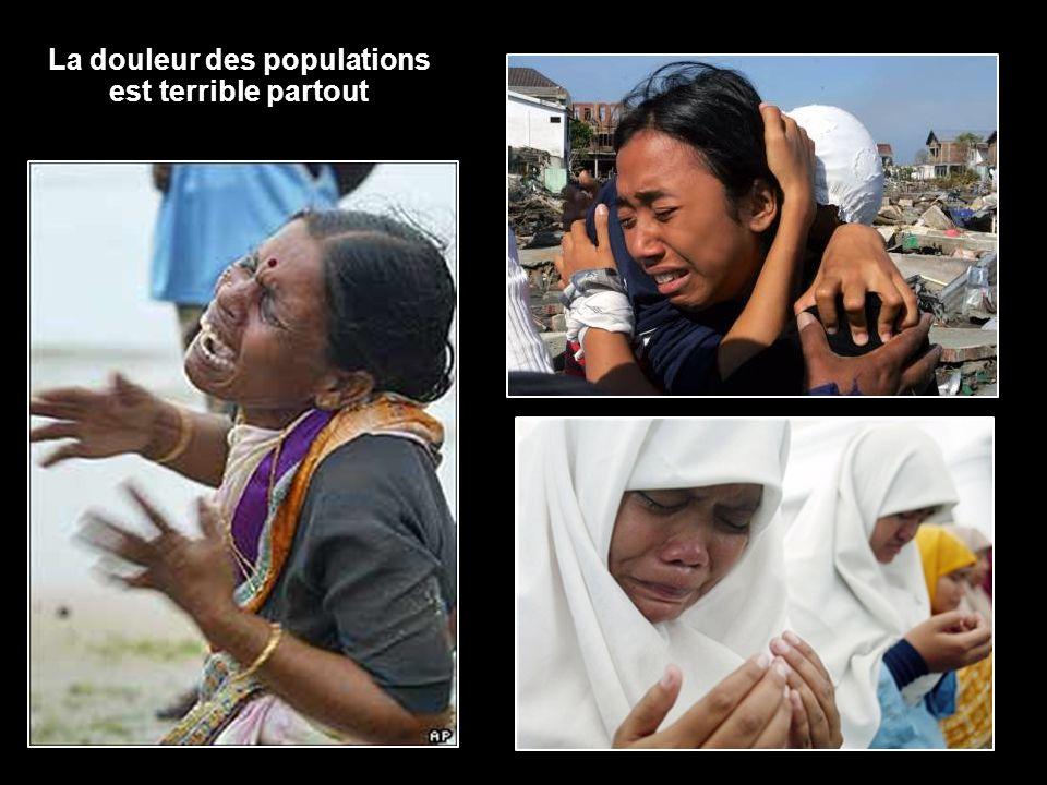 La douleur des populations est terrible partout