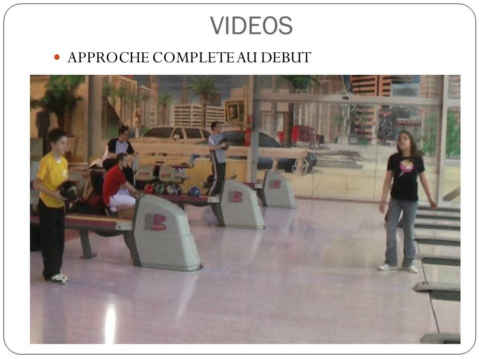 VIDEOS APPROCHE COMPLETE AU DEBUT