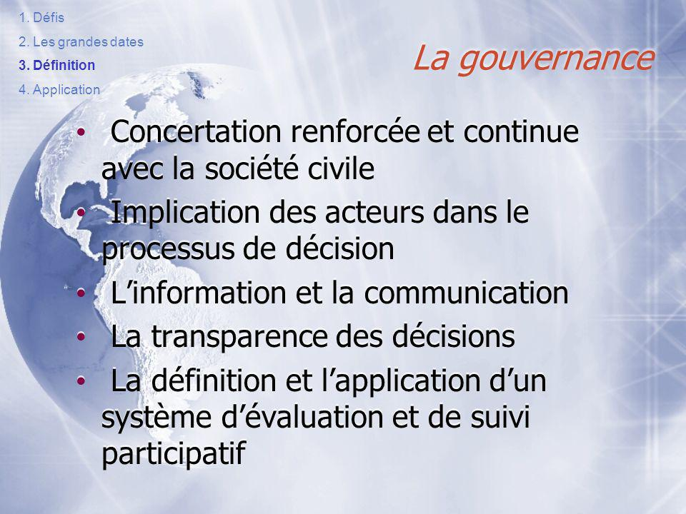 Un mot clé : Gouvernance « Processus de décision collectif nimposant pas systématiquement une situation dautorité. Dans un système complexe et incerta