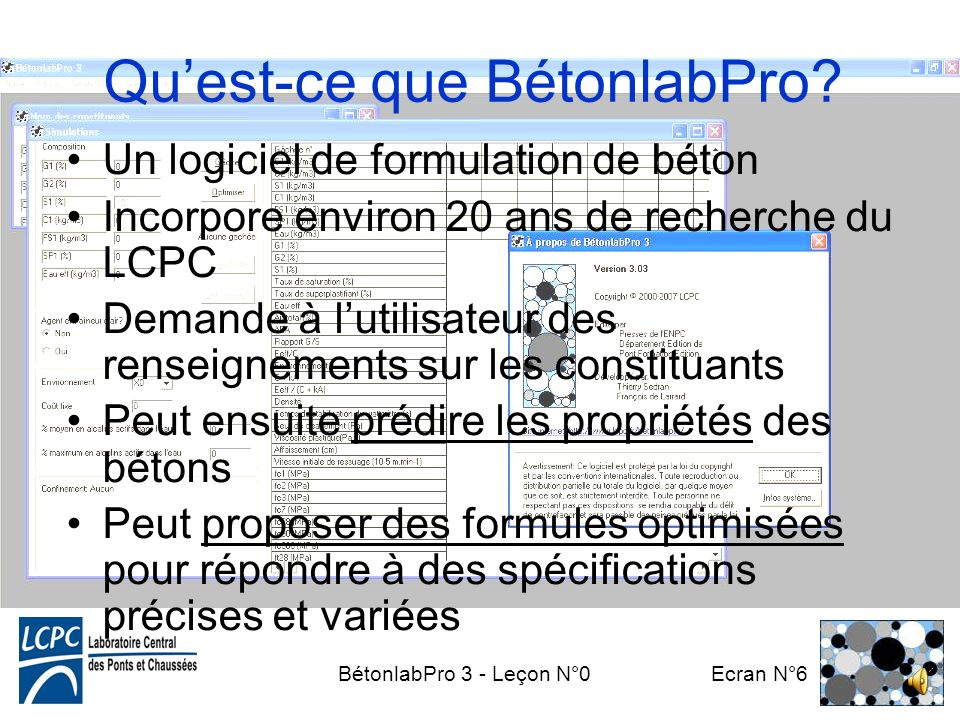 BétonlabPro 3 - Leçon N°0 Ecran N°5 Un contexte en évolution: –de plus en plus dexigences –de nouvelles normes (EN 206…) –poids croissant de léconomie