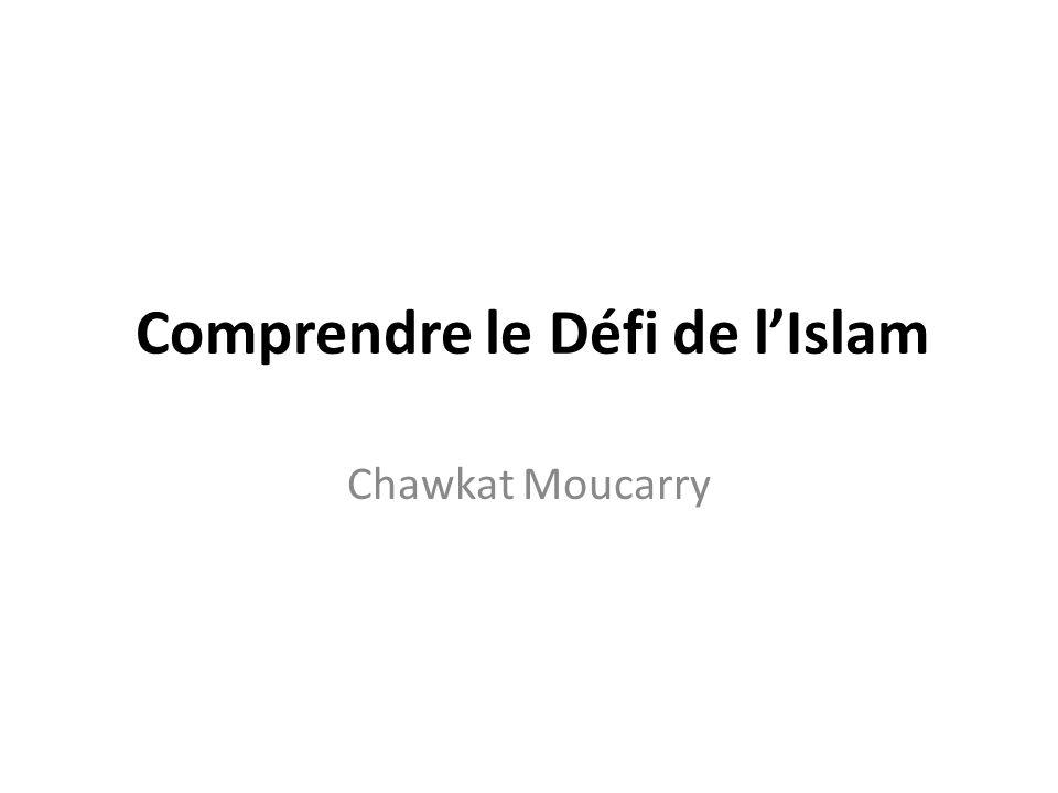 Comprendre le Défi de lIslam Chawkat Moucarry