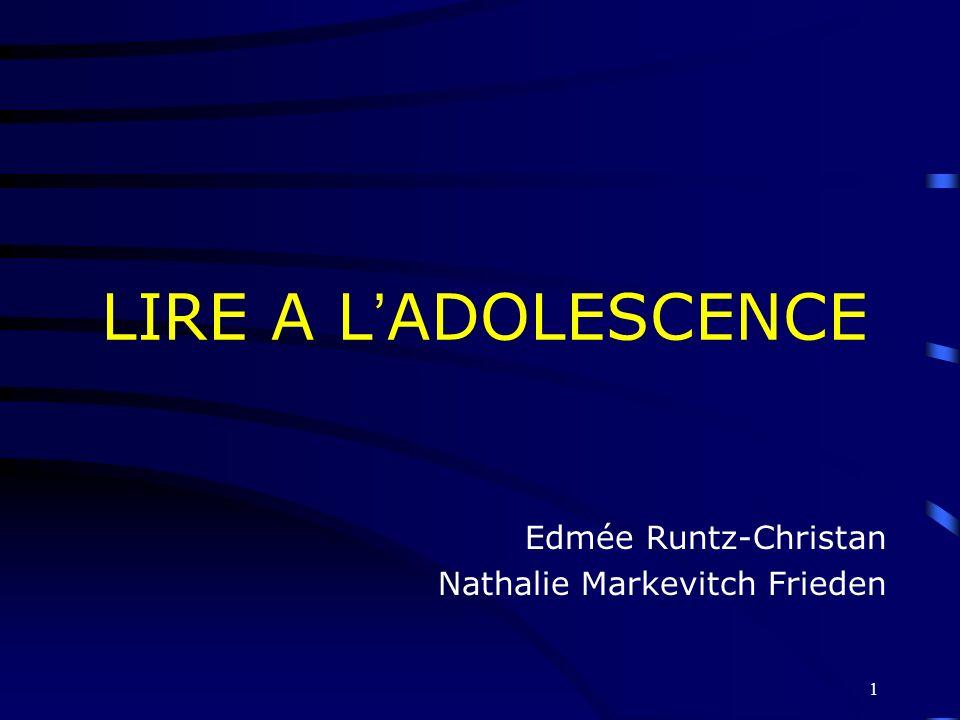 1 LIRE A LADOLESCENCE Edmée Runtz-Christan Nathalie Markevitch Frieden