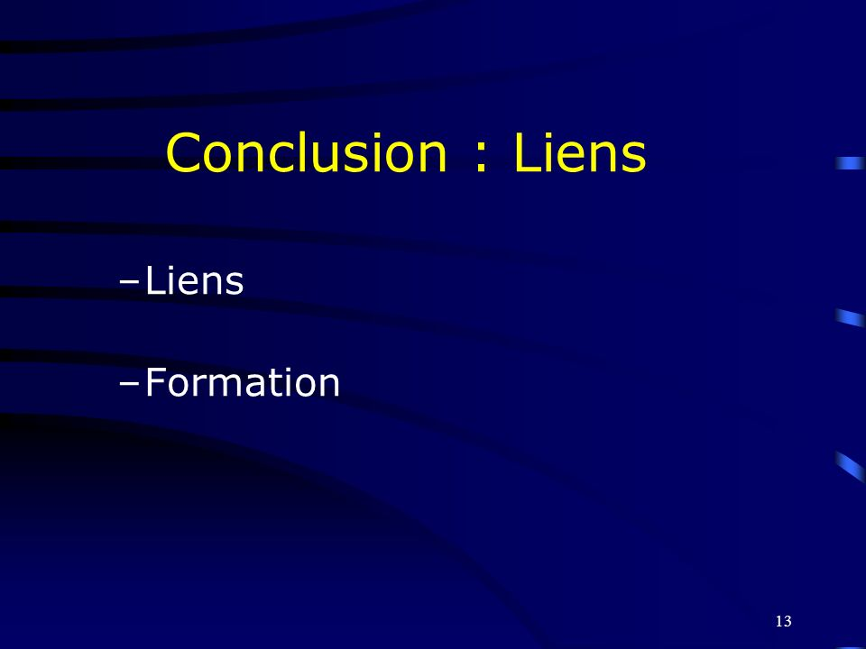13 Conclusion : Liens –Liens –Formation