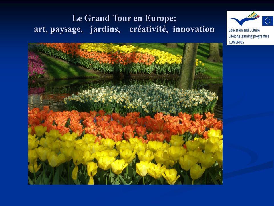 Le Grand Tour en Europe: art, paysage, jardins, créativité, innovation