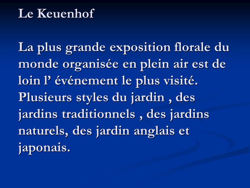 Le Keuenhof La plus grande exposition florale du monde organisée en plein air est de loin l événement le plus visité.