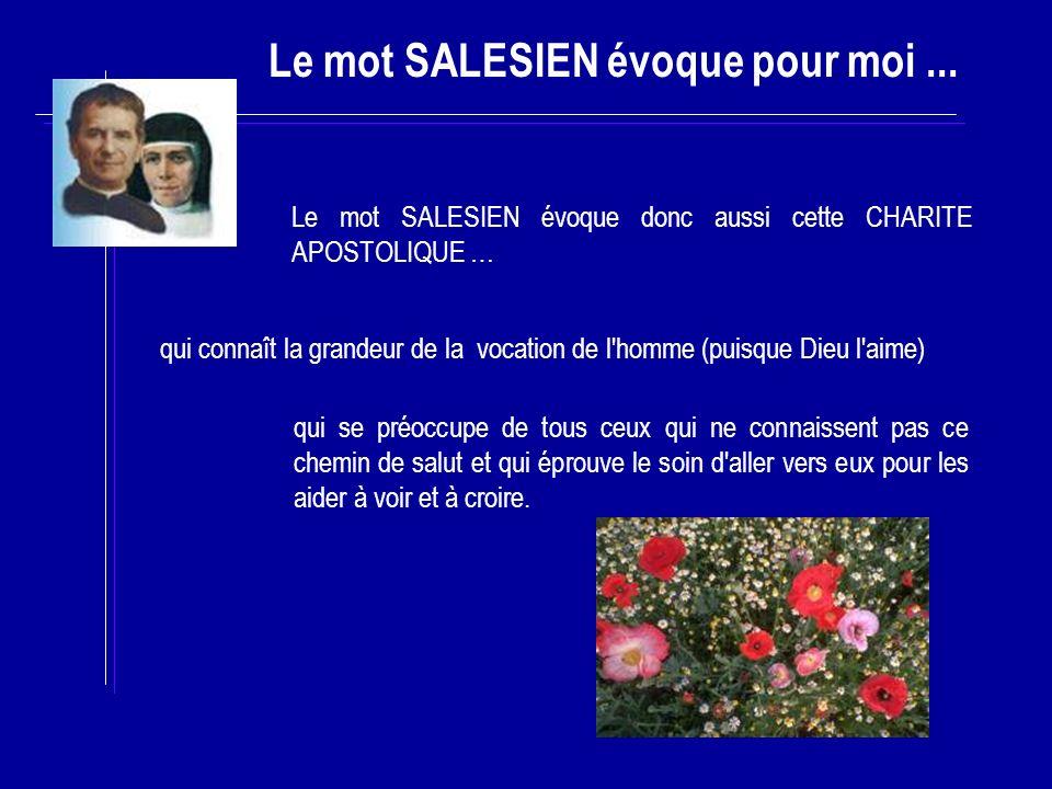 Le mot SALESIEN évoque pour moi...