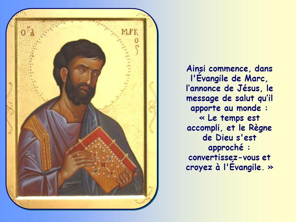 « Convertissez-vous et croyez à l Évangile » (Mc 1,15).