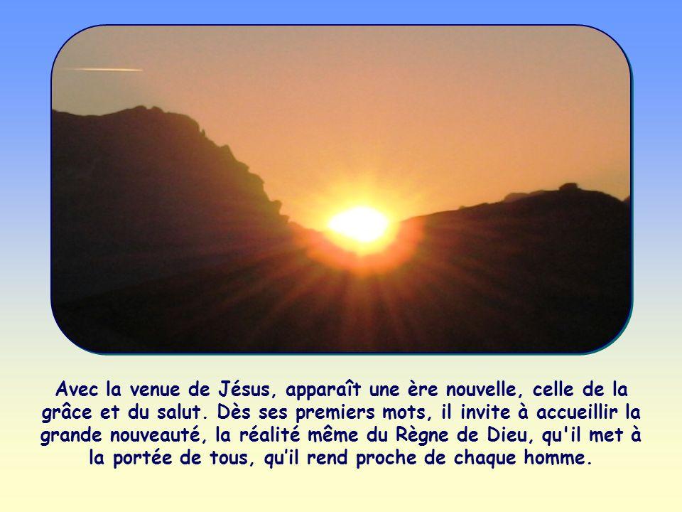 Ainsi commence, dans l Évangile de Marc, lannonce de Jésus, le message de salut quil apporte au monde : « Le temps est accompli, et le Règne de Dieu s est approché : convertissez-vous et croyez à l Évangile.