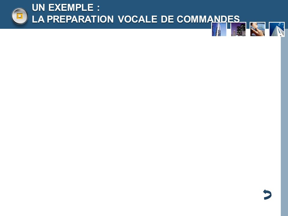 LOGO UN EXEMPLE : LA PREPARATION VOCALE DE COMMANDES