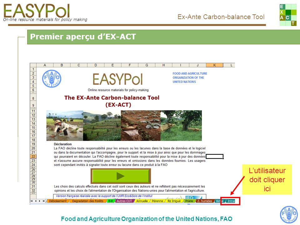 On-line resource materials for policy making Ex-Ante Carbon-balance Tool Food and Agriculture Organization of the United Nations, FAO Vue complète du module Intrants