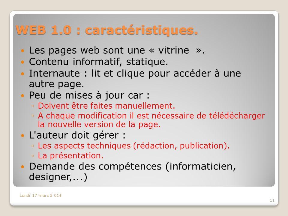 WEB 1.0 : caractéristiques.Les pages web sont une « vitrine ».