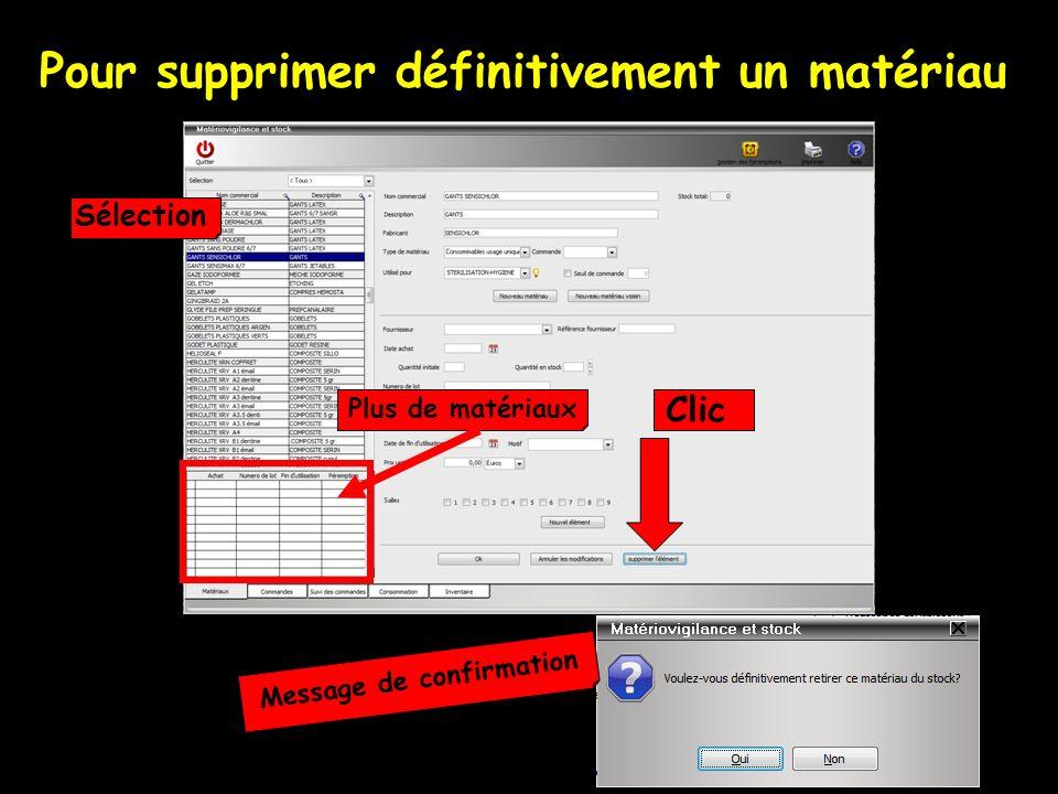 Pour supprimer définitivement un matériau Sélection Plus de matériaux Clic Message de confirmation