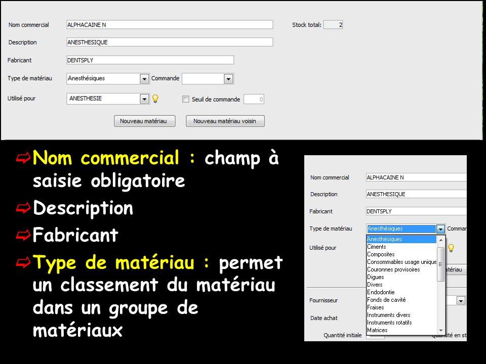 Nom commercial : champ à saisie obligatoire Description Fabricant Type de matériau : permet un classement du matériau dans un groupe de matériaux