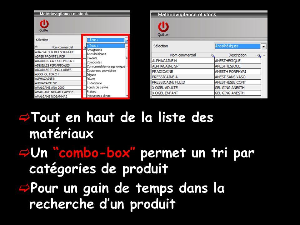 Tout en haut de la liste des matériaux Un combo-box permet un tri par catégories de produit Pour un gain de temps dans la recherche dun produit