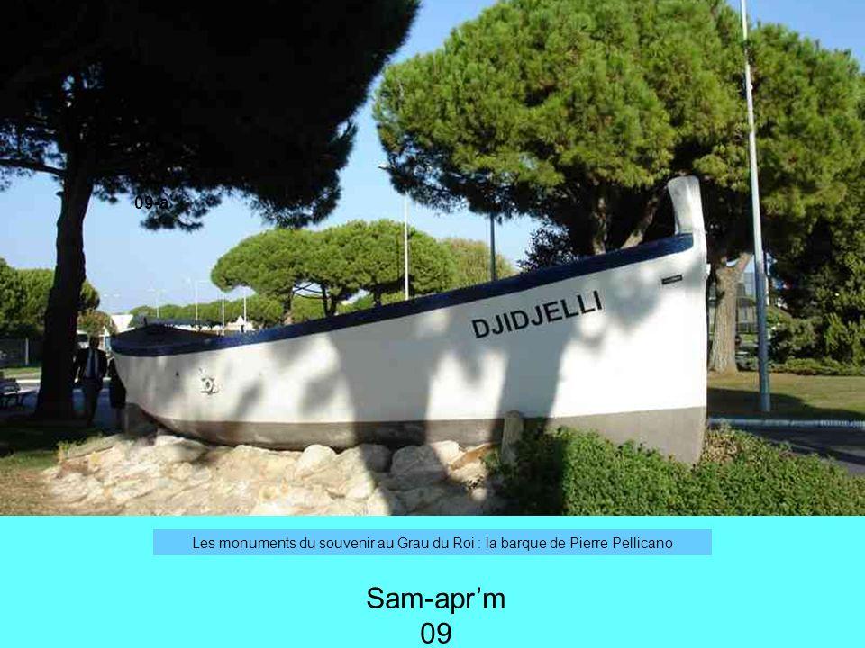 09-a Les monuments du souvenir au Grau du Roi : la barque de Pierre Pellicano Sam-aprm 09