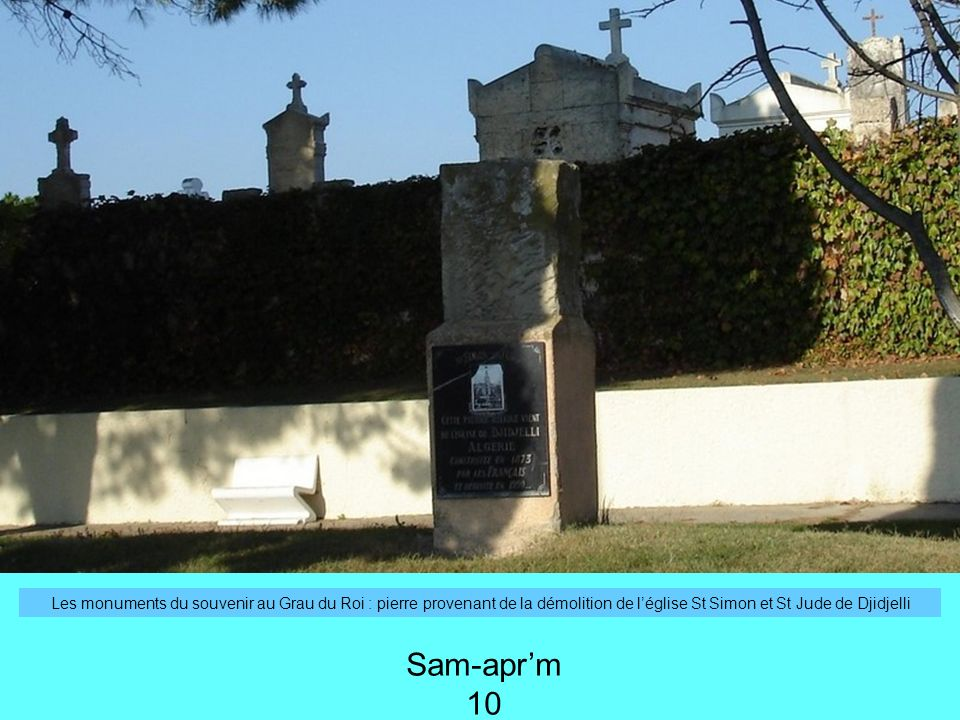 Les monuments du souvenir au Grau du Roi : pierre provenant de la démolition de léglise St Simon et St Jude de Djidjelli Sam-aprm 10