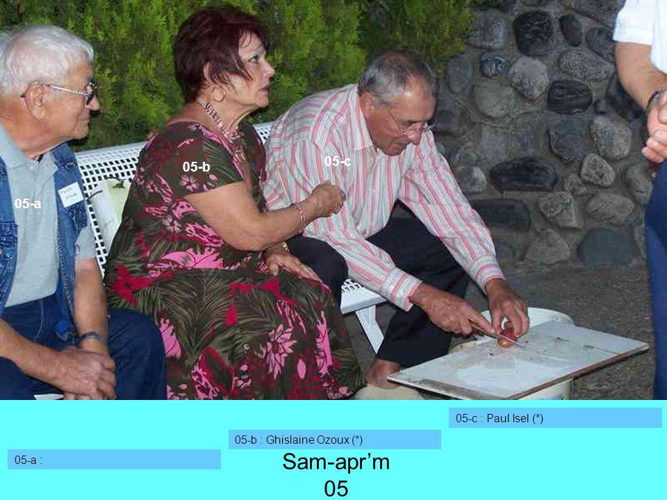 05-a : 05-c : Paul Isel (*) 05-a 05-c Sam-aprm 05 05-b 05-b : Ghislaine Ozoux (*)