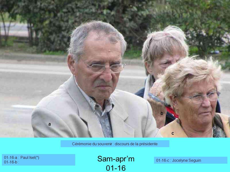 a Sam-aprm 01-16 b c Cérémonie du souvenir : discours de la présidente 01-16-a : Paul Isel(*) 01-16-b : 01-16-c : Jocelyne Seguin