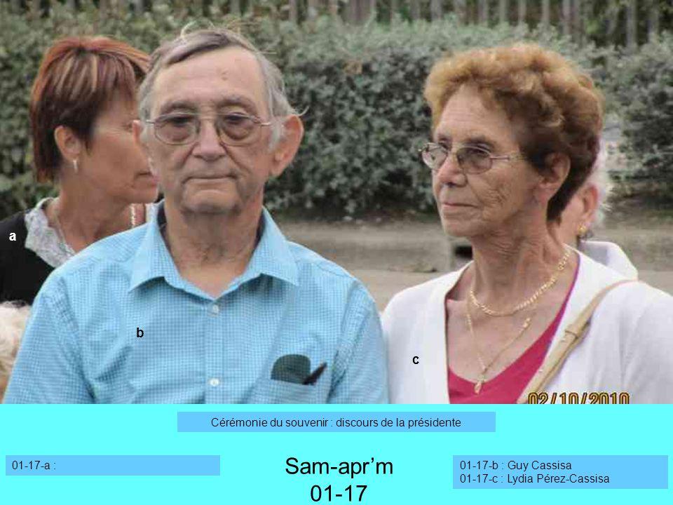 01-17-a :01-17-b : Guy Cassisa 01-17-c : Lydia Pérez-Cassisa a b Sam-aprm 01-17 Cérémonie du souvenir : discours de la présidente c