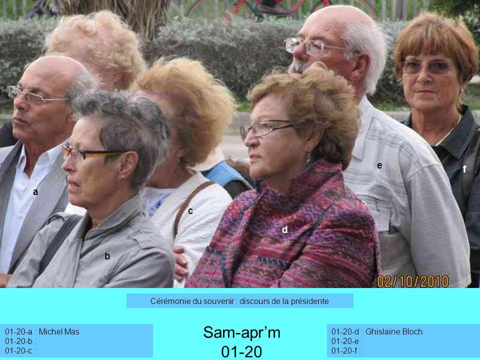 01-20-a : Michel Mas 01-20-b : 01-20-c : a Sam-aprm 01-20 Cérémonie du souvenir : discours de la présidente b c d e f 01-20-d : Ghislaine Bloch 01-20-