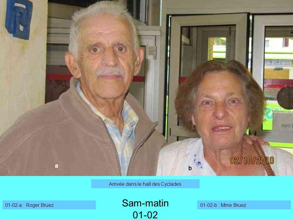 a b Sam-matin 01-02 Arrivée dans le hall des Cyclades 01-02-a : Roger Bruez01-02-b : Mme Bruez