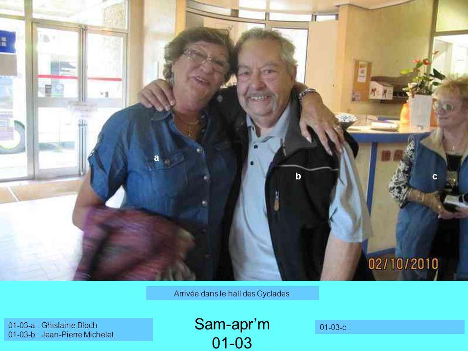 0-02-a a b Sam-aprm 01-03 01-03-a : Ghislaine Bloch 01-03-b : Jean-Pierre Michelet 01-03-c : c Arrivée dans le hall des Cyclades