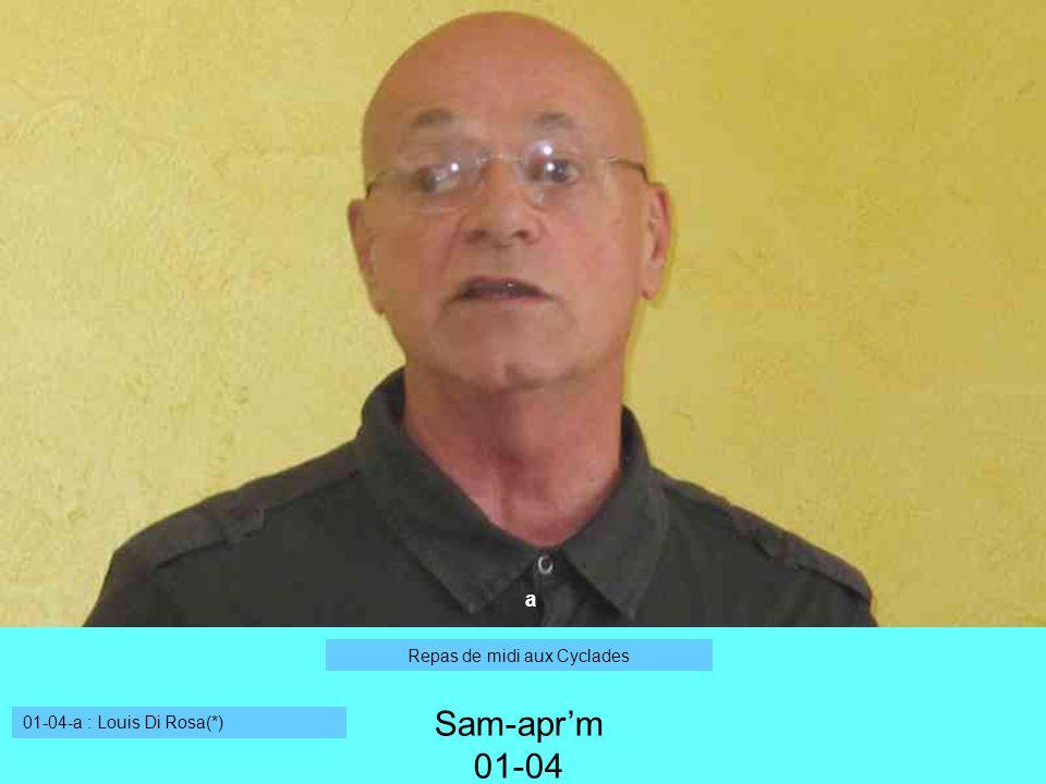 a Sam-aprm 01-04 01-04-a : Louis Di Rosa(*) Repas de midi aux Cyclades