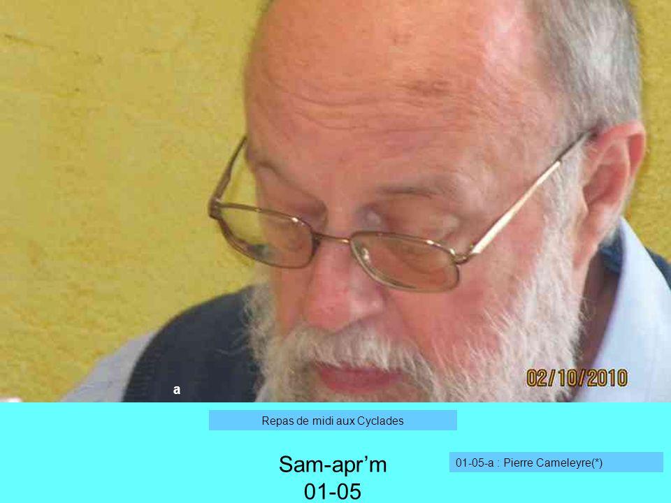 a Sam-aprm 01-05 01-05-a : Pierre Cameleyre(*) Repas de midi aux Cyclades
