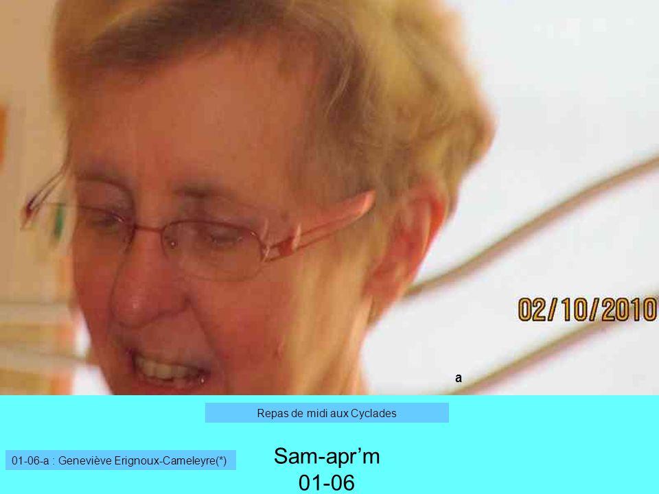 a Sam-aprm 01-06 01-06-a : Geneviève Erignoux-Cameleyre(*) Repas de midi aux Cyclades