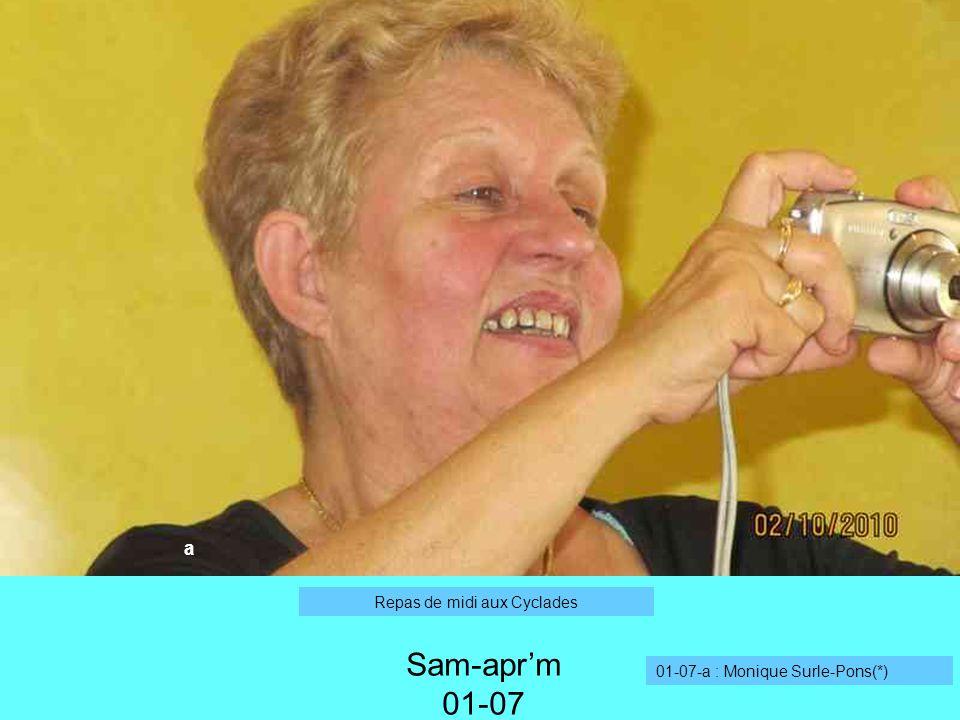 a Sam-aprm 01-07 01-07-a : Monique Surle-Pons(*) Repas de midi aux Cyclades