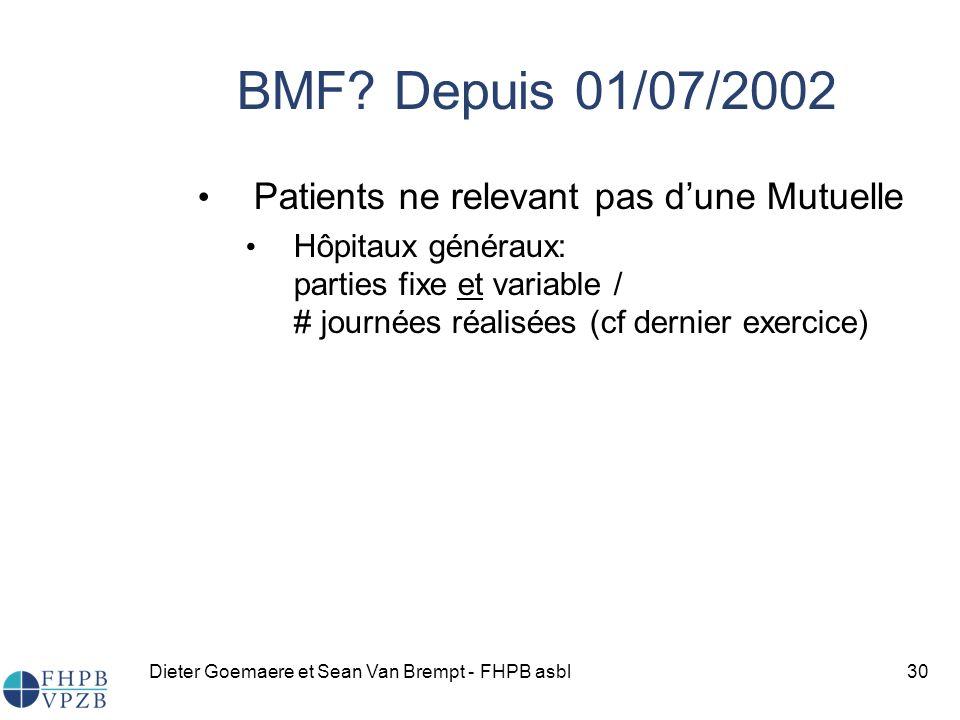 Dieter Goemaere et Sean Van Brempt - FHPB asbl30 Patients ne relevant pas dune Mutuelle Hôpitaux généraux: parties fixe et variable / # journées réalisées (cf dernier exercice) BMF.