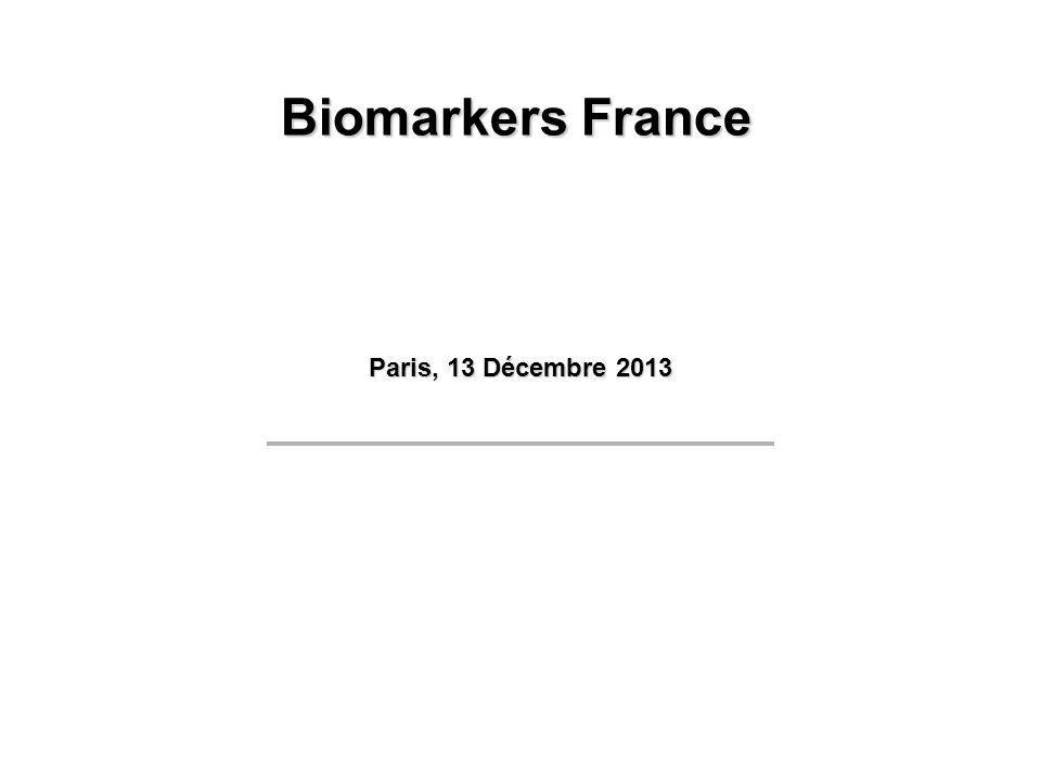 Paris, 13 Décembre 2013 Biomarkers France