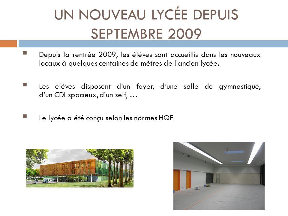 UN NOUVEAU LYCÉE DEPUIS SEPTEMBRE 2009 Depuis la rentrée 2009, les élèves sont accueillis dans les nouveaux locaux à quelques centaines de mètres de l