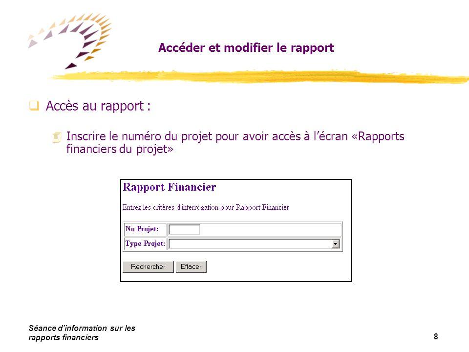 Séance dinformation sur les rapports financiers 19 Comment compléter un rapport Détails des contributions des partenaires admissibles