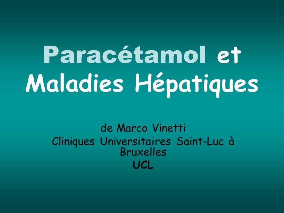 Paracétamol et Maladies Hépatiques de Marco Vinetti Cliniques Universitaires Saint-Luc à Bruxelles UCL