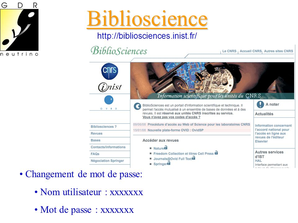 Biblioscience Biblioscience http://bibliosciences.inist.fr/ Changement de mot de passe: Nom utilisateur : xxxxxxx Mot de passe : xxxxxxx
