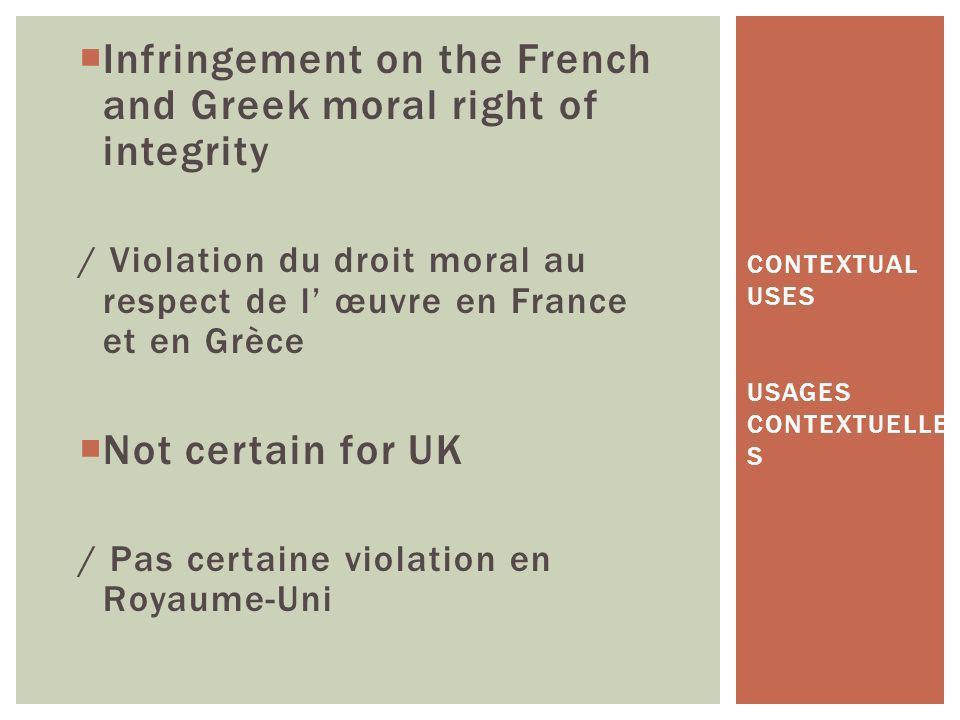 Infringement on the French and Greek moral right of integrity / Violation du droit moral au respect de l œuvre en France et en Grèce Not certain for U